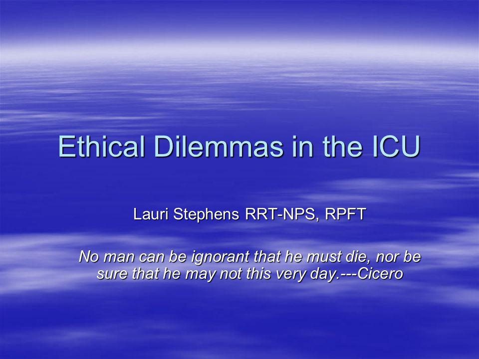Ethical Dilemmas in the ICU