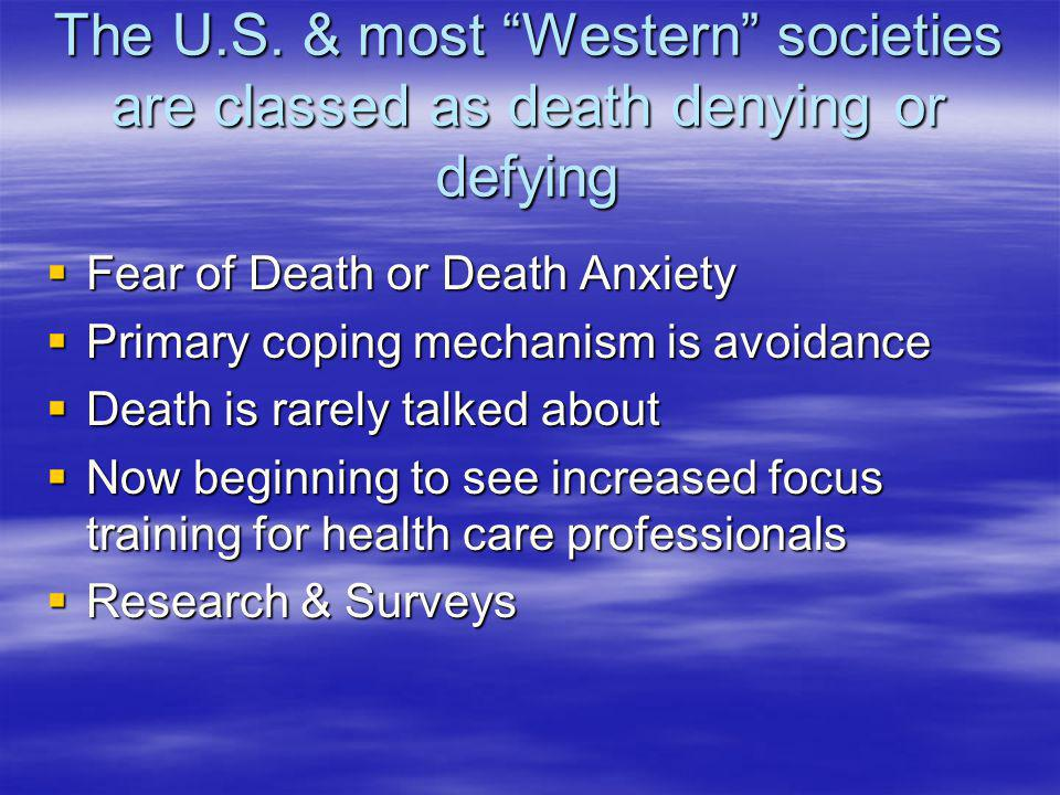 The U.S. & most Western societies are classed as death denying or defying