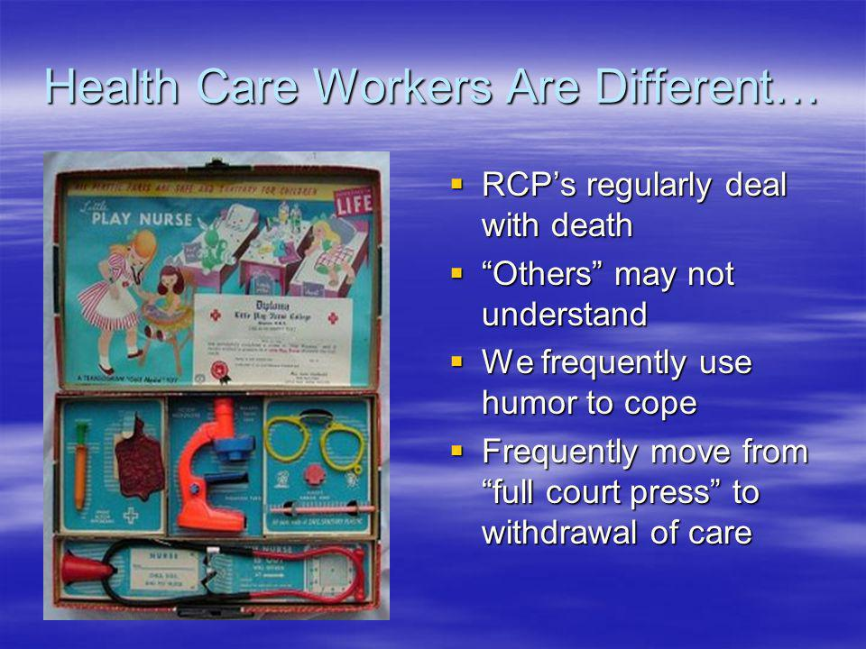 Health Care Workers Are Different…