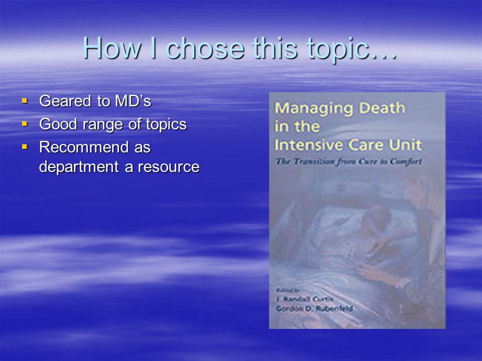 How I chose this topic… Geared to MD's Good range of topics