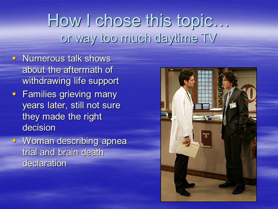 How I chose this topic… or way too much daytime TV