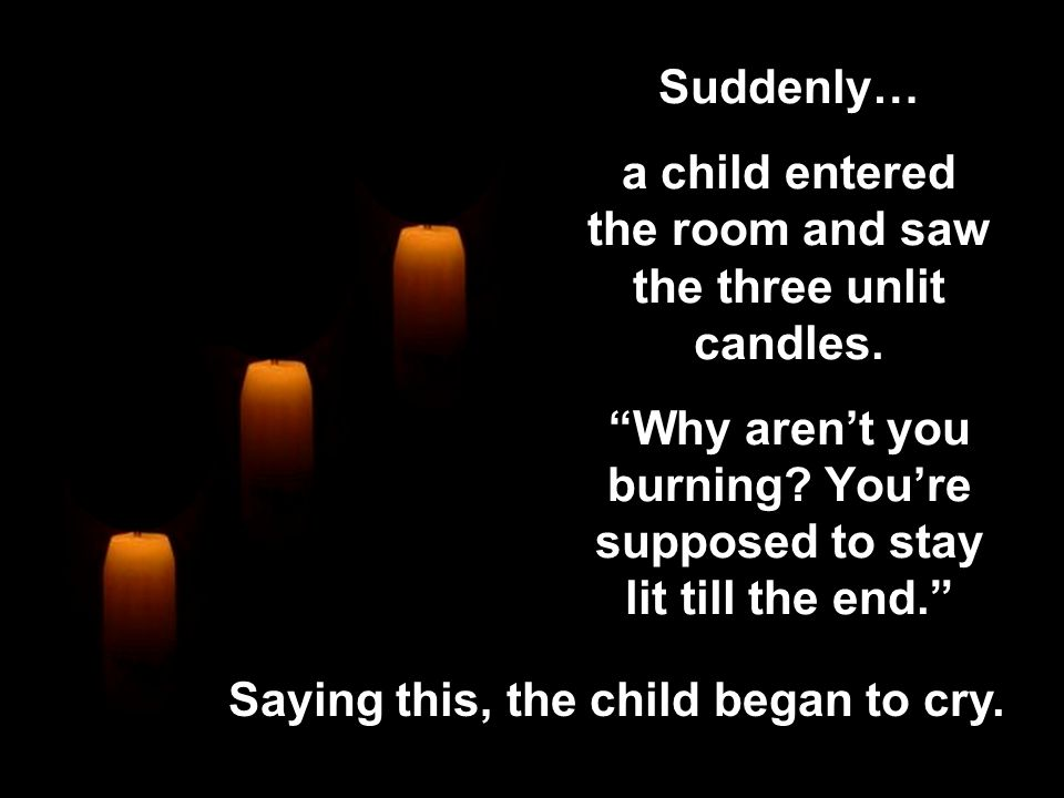Saying this, the child began to cry.