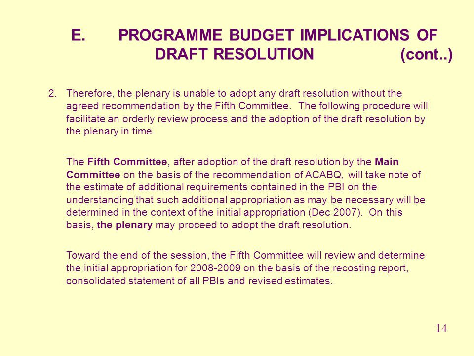 E. PROGRAMME BUDGET IMPLICATIONS OF DRAFT RESOLUTION (cont..)