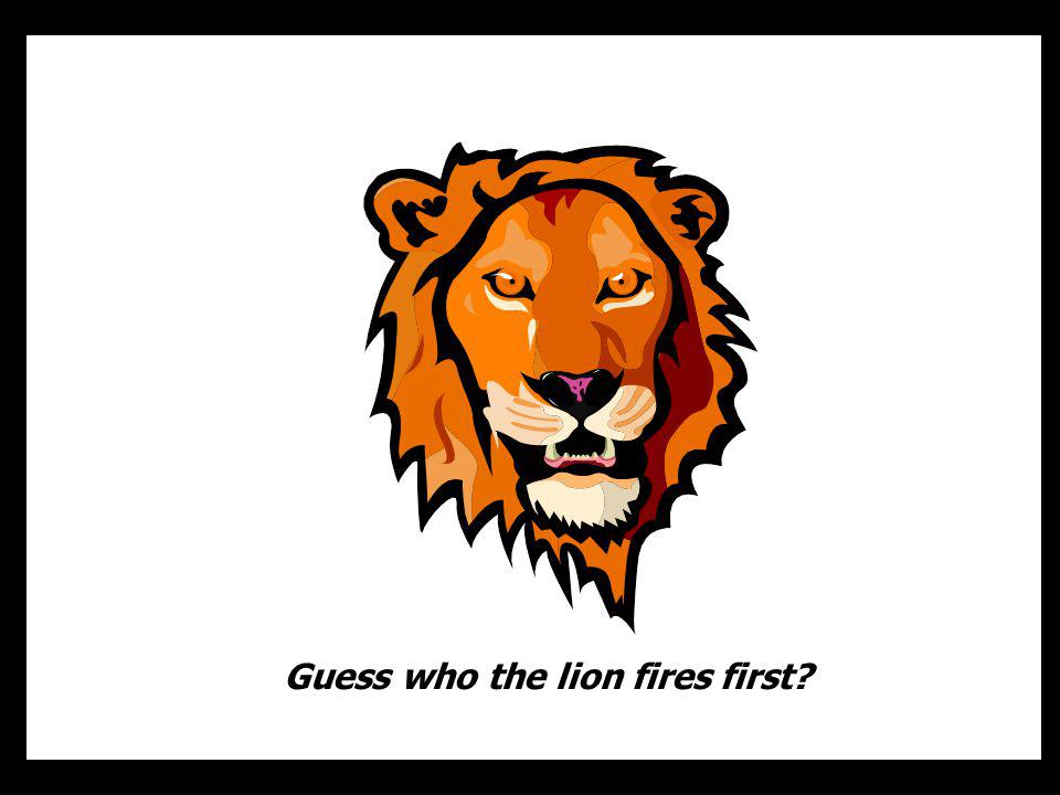 Guess who the lion fires first