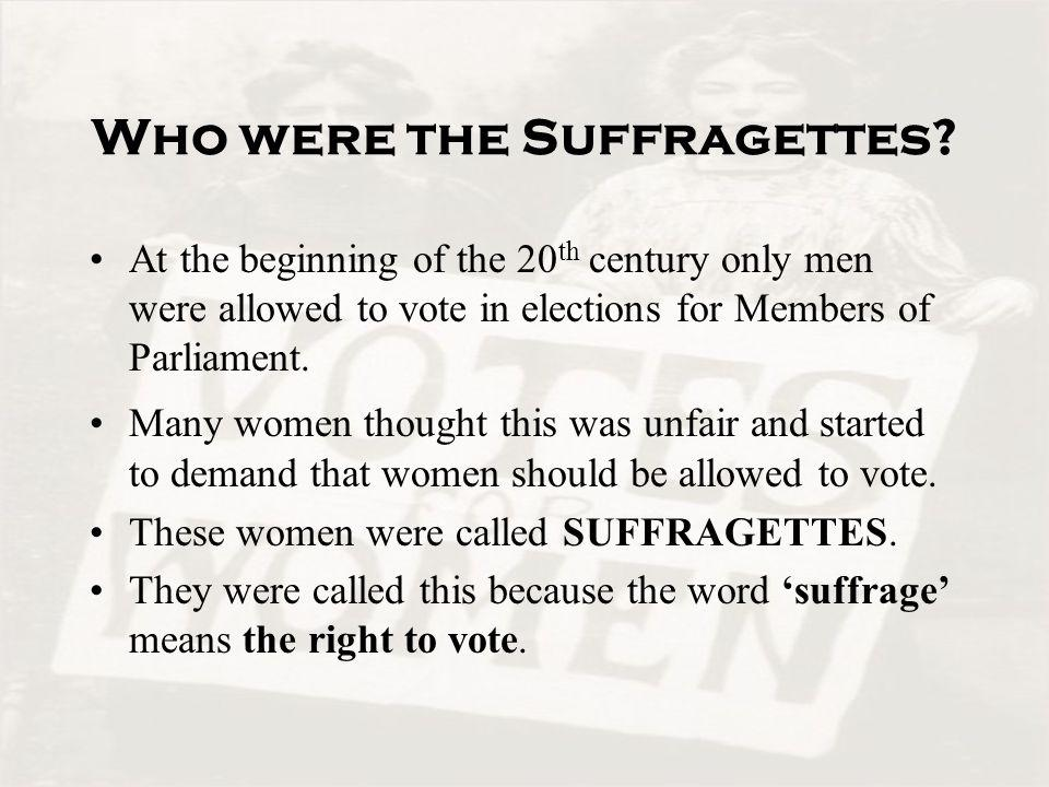 Who were the Suffragettes