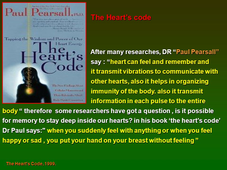 The Heart's code After many researches, DR Paul Pearsall