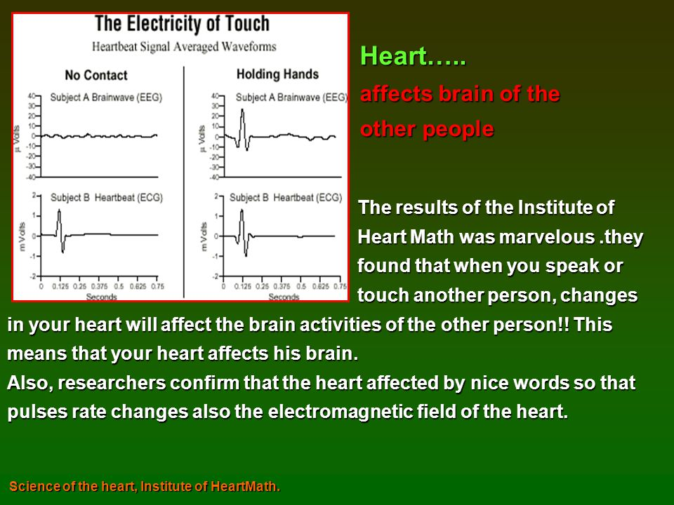Heart….. affects brain of the other people