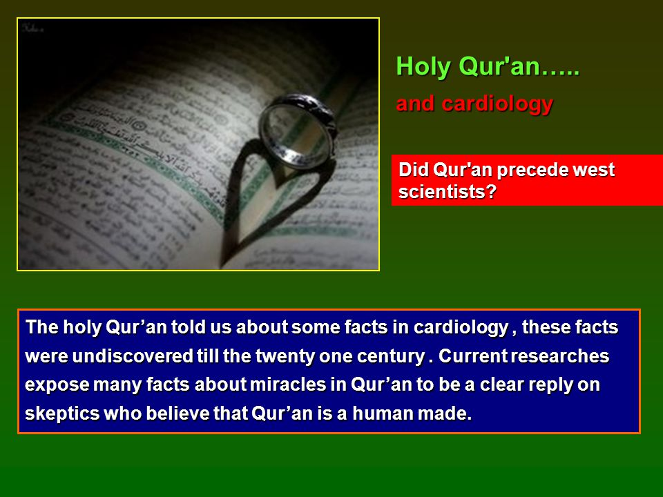 Holy Qur an….. and cardiology Did Qur an precede west scientists