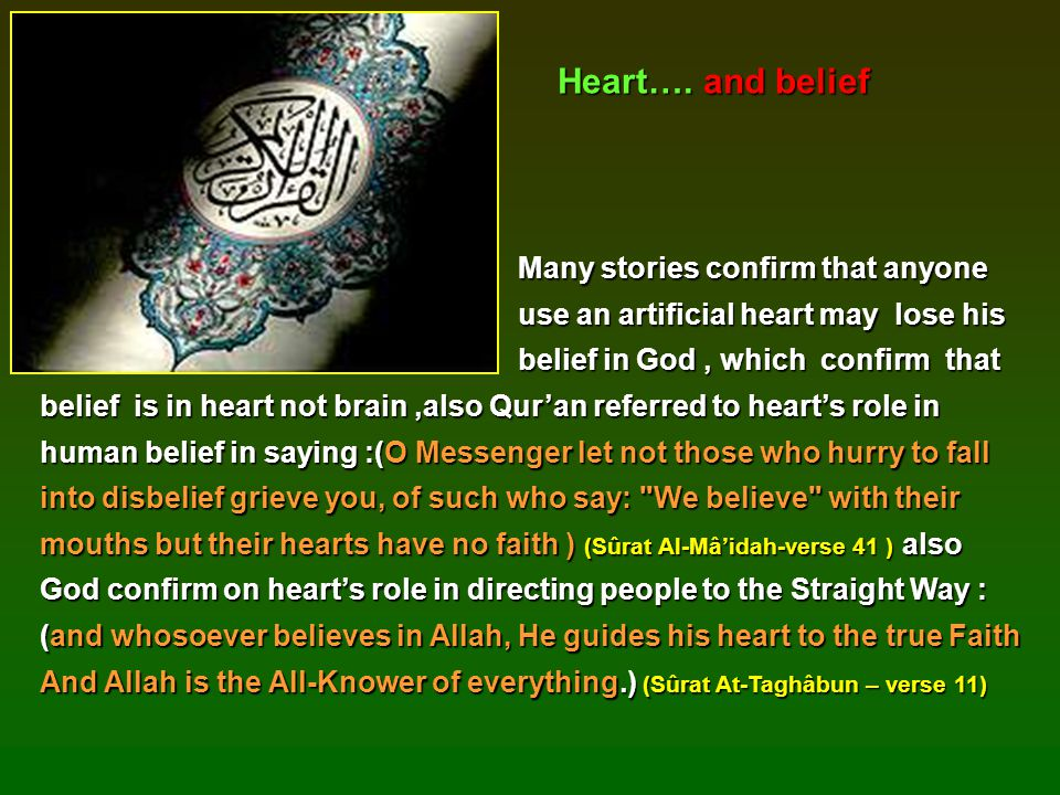 Heart…. and belief Many stories confirm that anyone