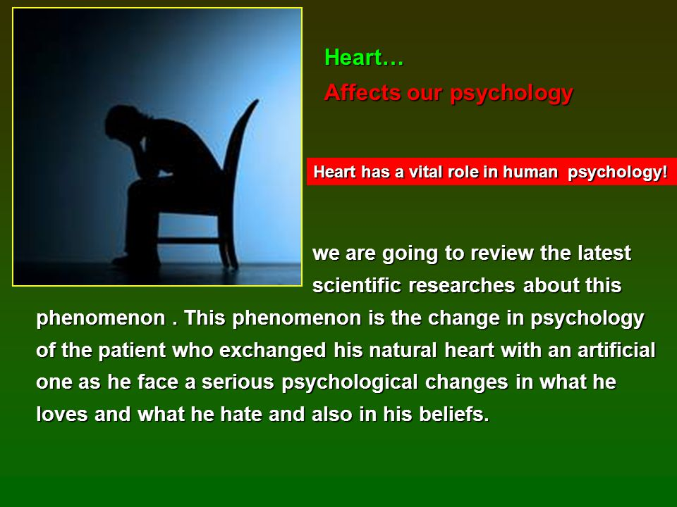 Affects our psychology