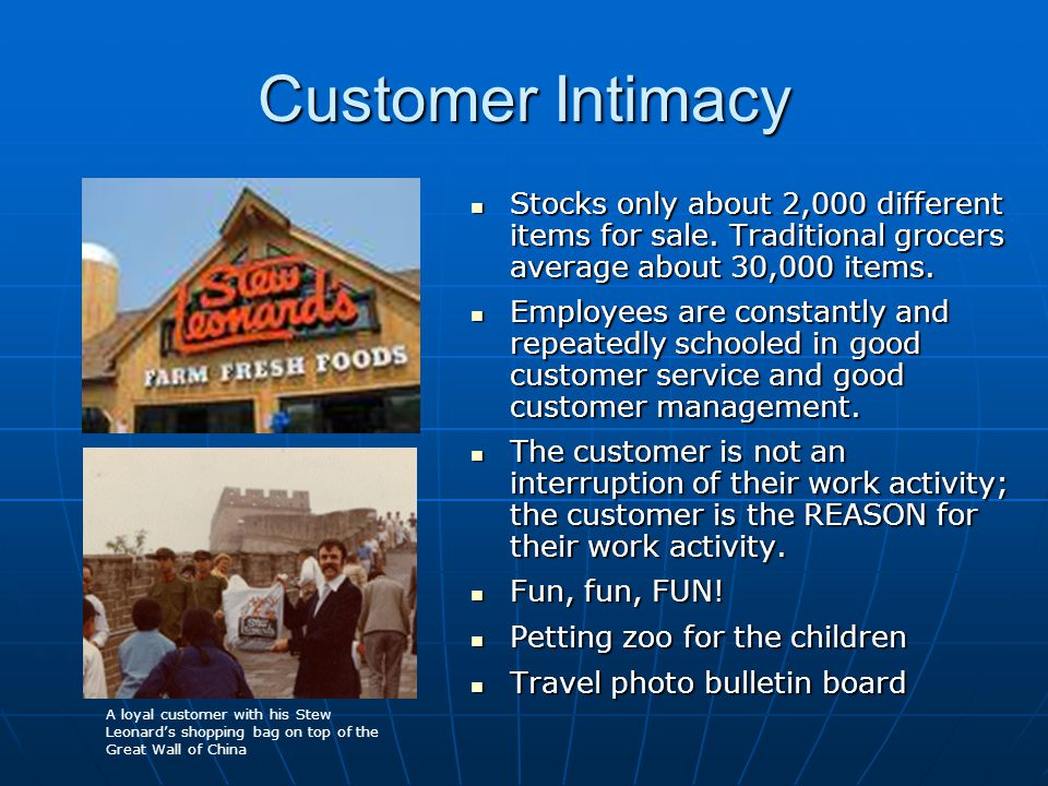 Customer Intimacy Stocks only about 2,000 different items for sale. Traditional grocers average about 30,000 items.