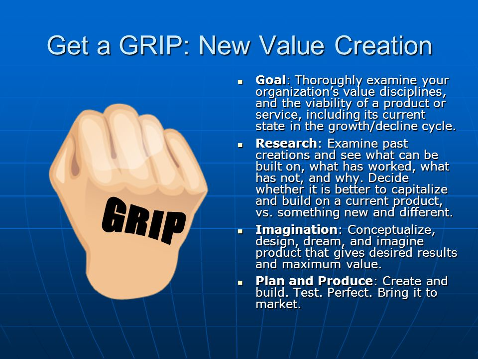 Get a GRIP: New Value Creation