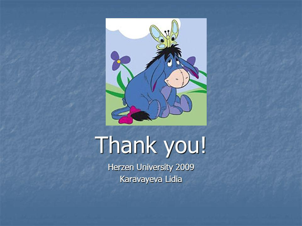Thank you! Herzen University 2009 Karavayeva Lidia