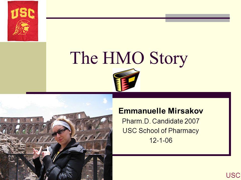 The HMO Story Emmanuelle Mirsakov Pharm.D. Candidate 2007