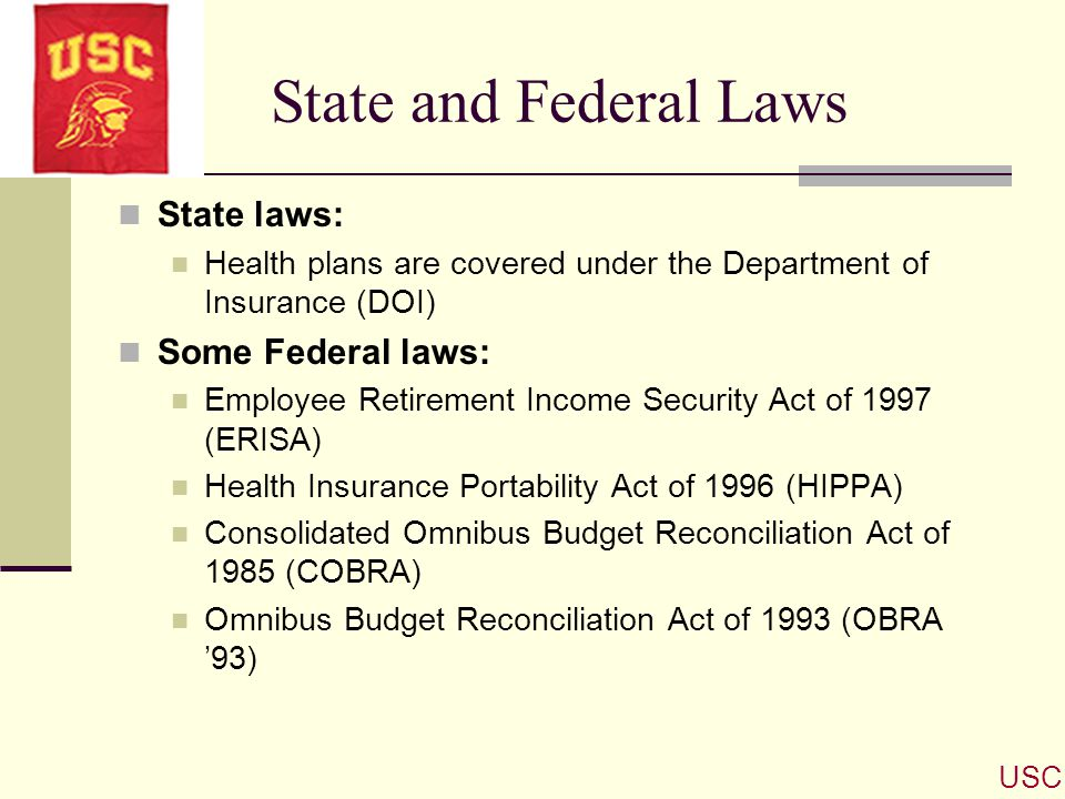 State and Federal Laws State laws: Some Federal laws: