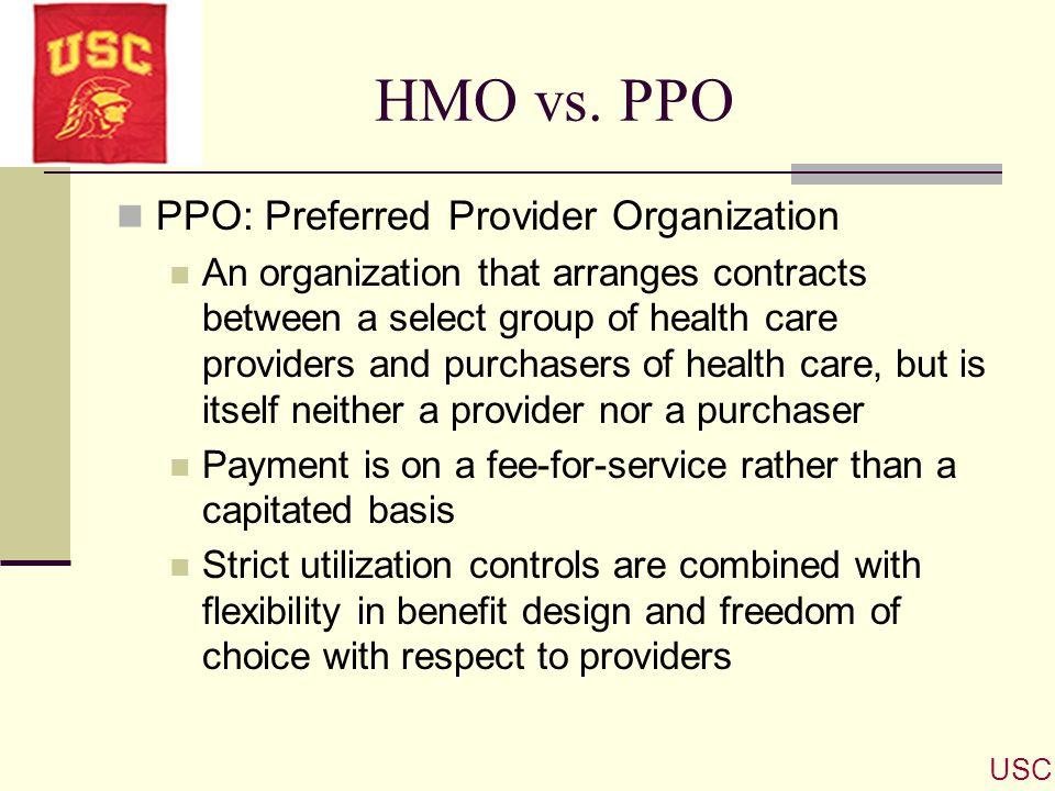 HMO vs. PPO PPO: Preferred Provider Organization