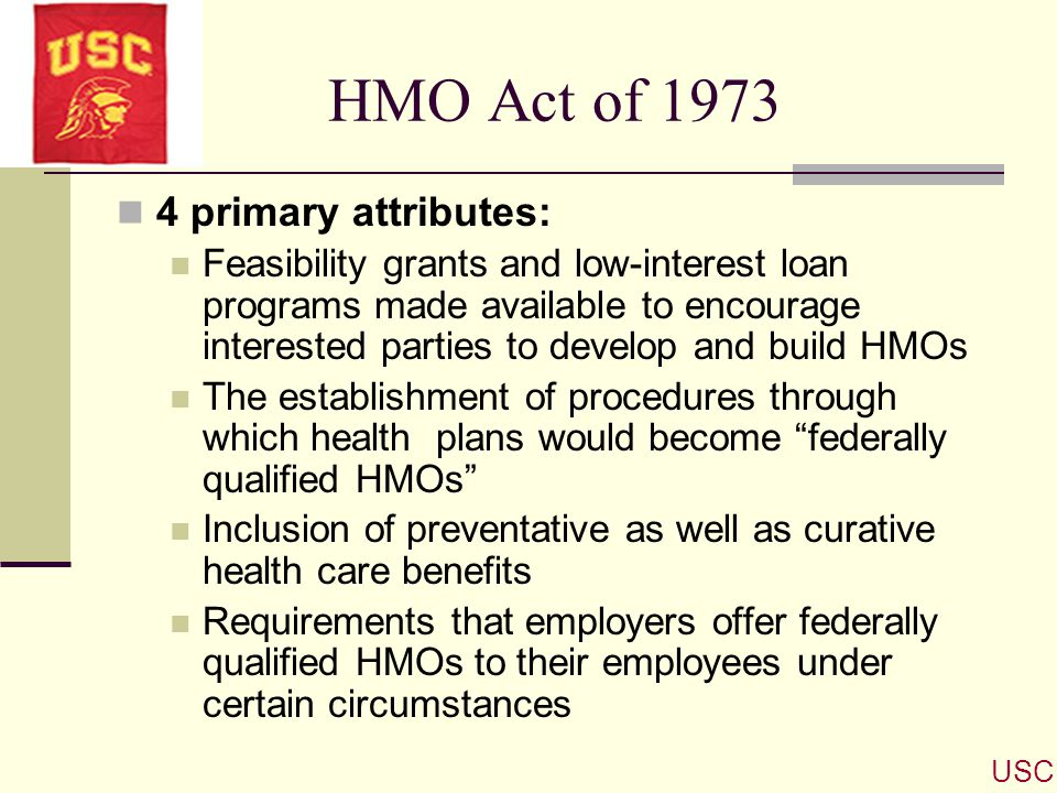 HMO Act of 1973 4 primary attributes: