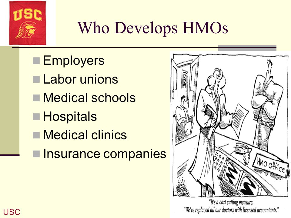 Who Develops HMOs Employers Labor unions Medical schools Hospitals