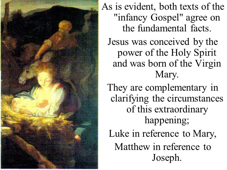 Luke in reference to Mary, Matthew in reference to Joseph.