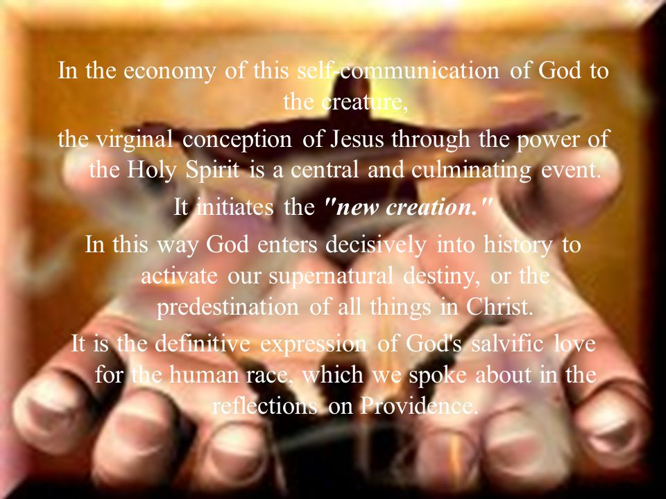 In the economy of this self-communication of God to the creature,