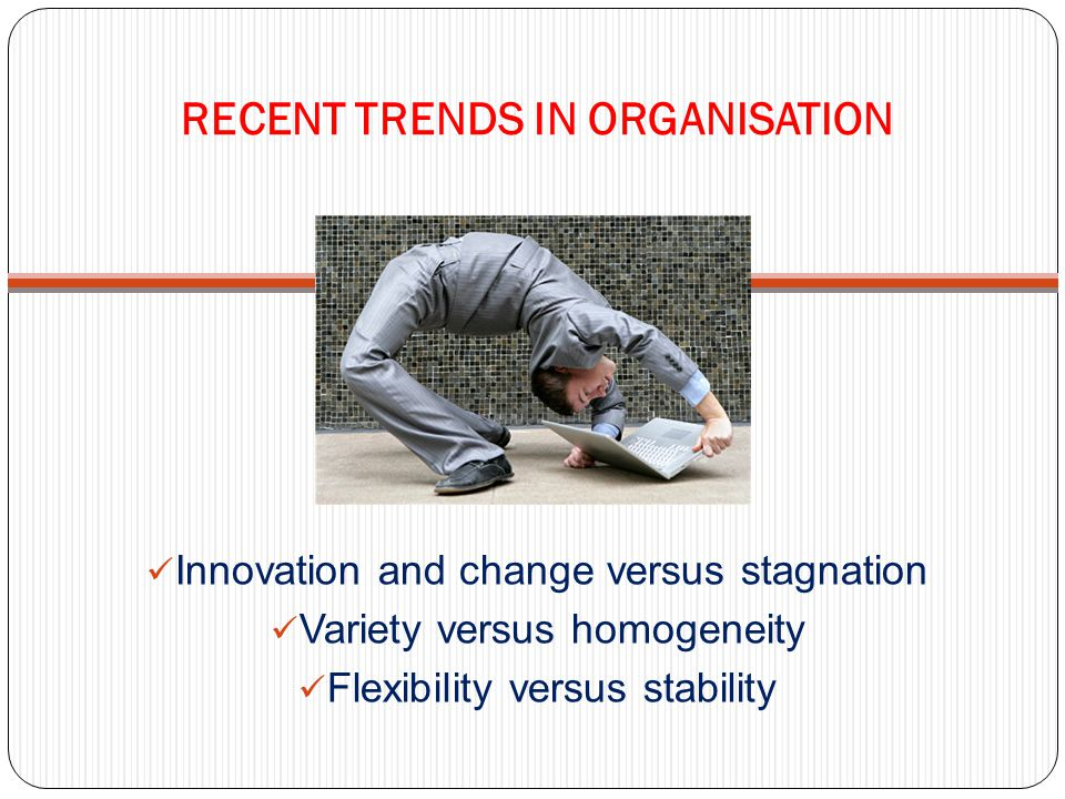 RECENT TRENDS IN ORGANISATION