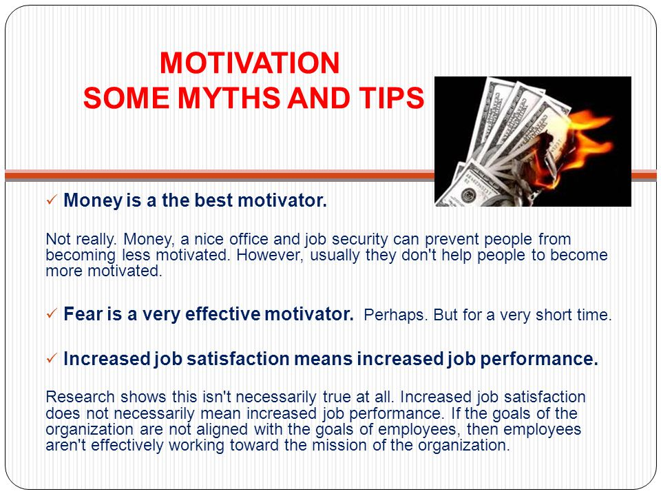MOTIVATION SOME MYTHS AND TIPS