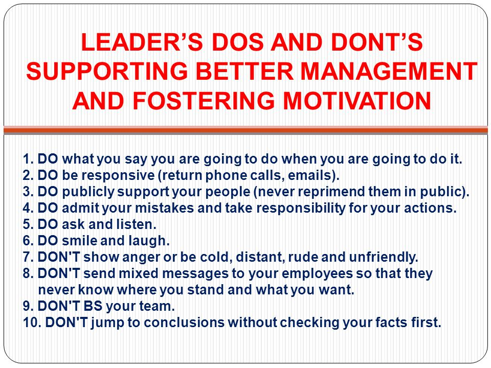 LEADER'S DOS AND DONT'S SUPPORTING BETTER MANAGEMENT AND FOSTERING MOTIVATION
