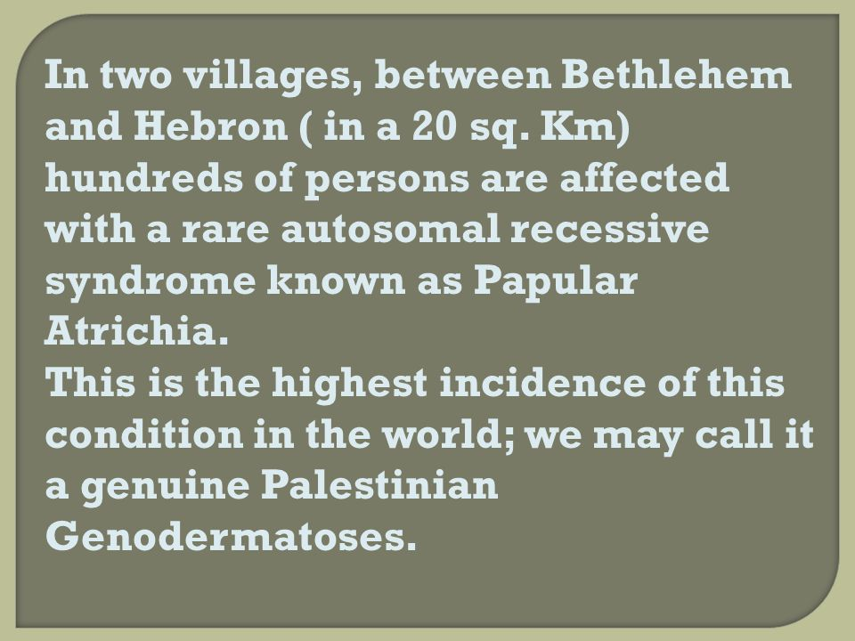 In two villages, between Bethlehem and Hebron ( in a 20 sq