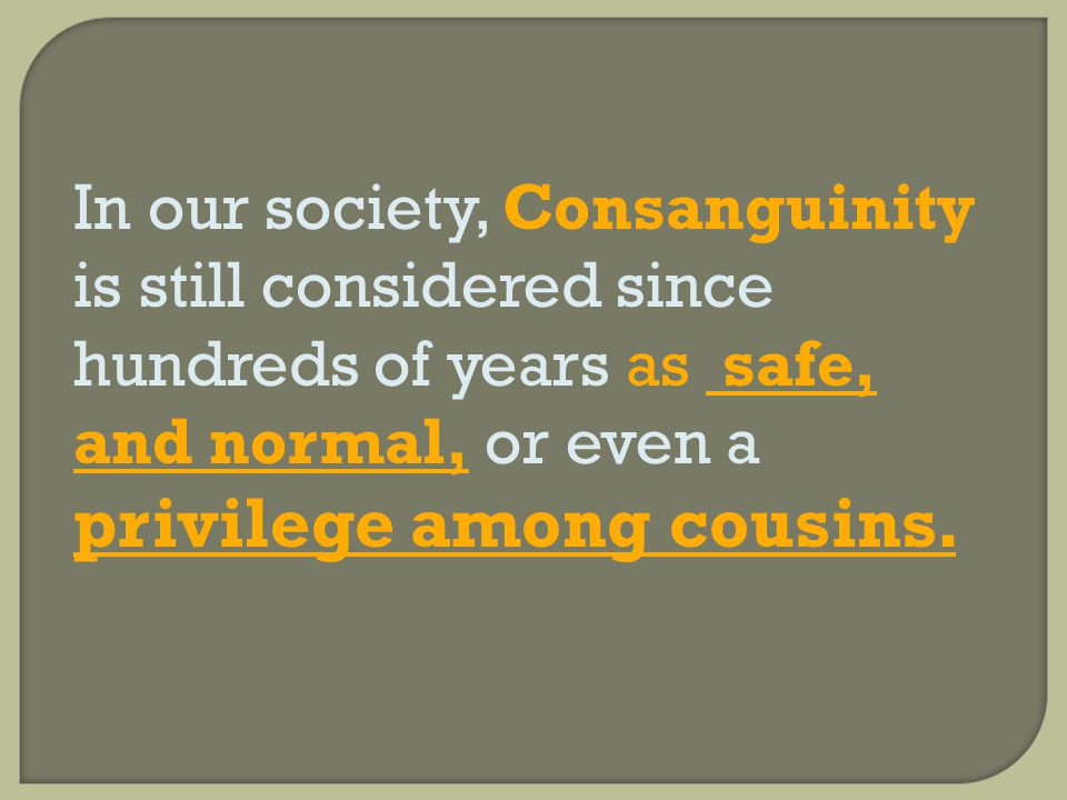 In our society, Consanguinity