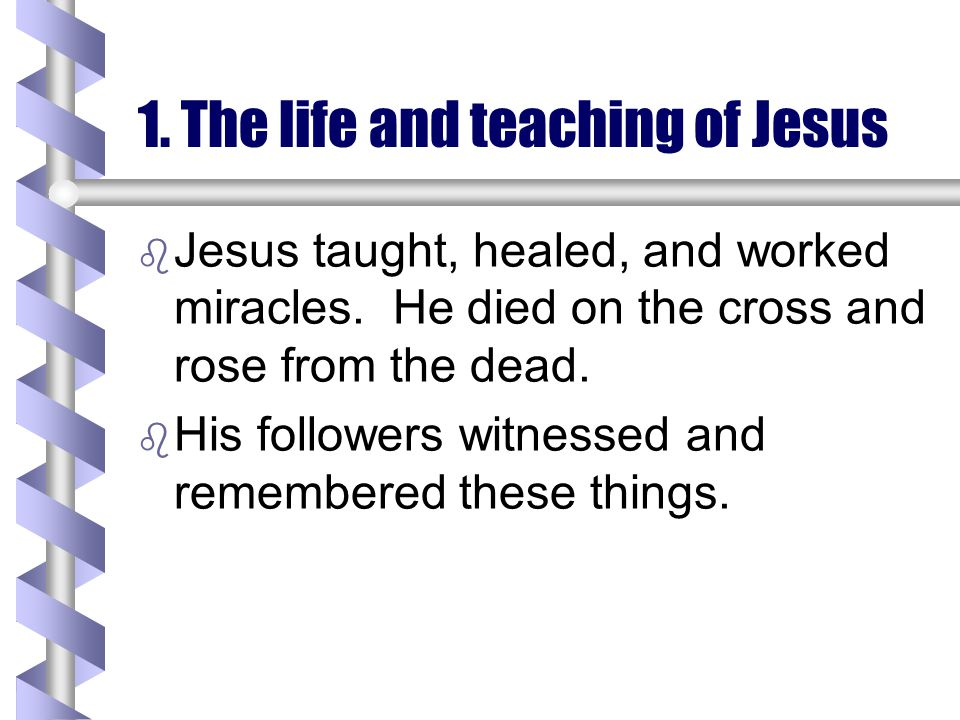 1. The life and teaching of Jesus