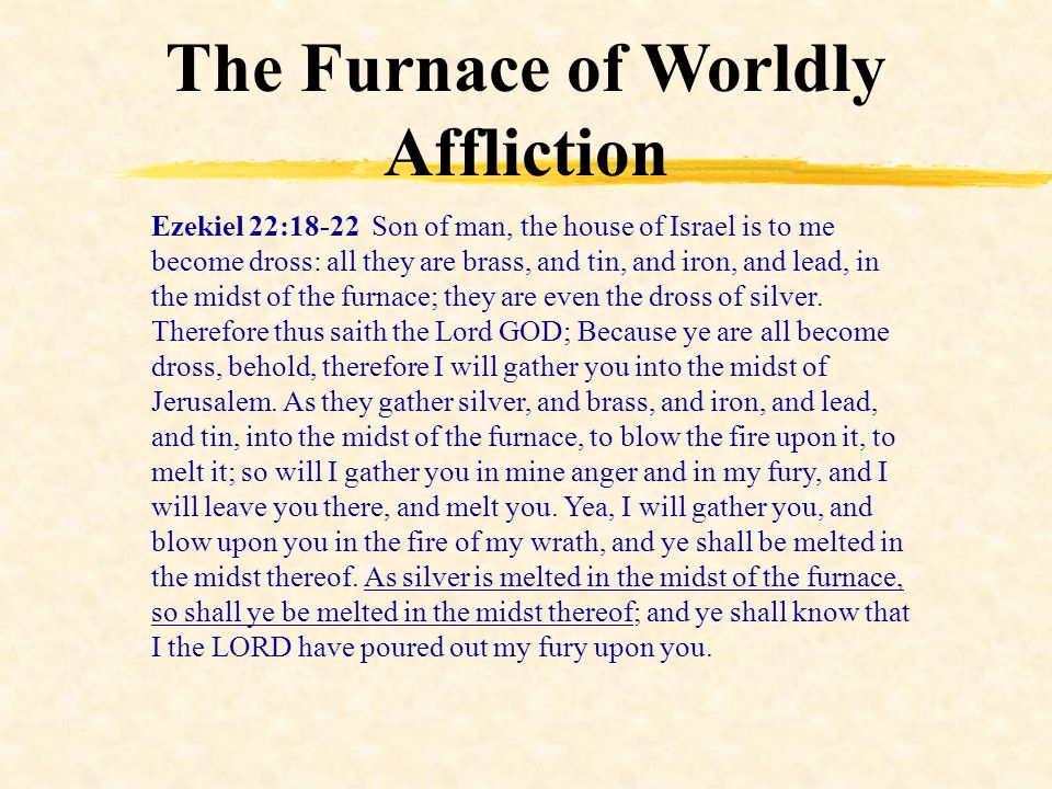 The Furnace of Worldly Affliction