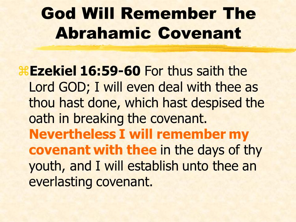 God Will Remember The Abrahamic Covenant