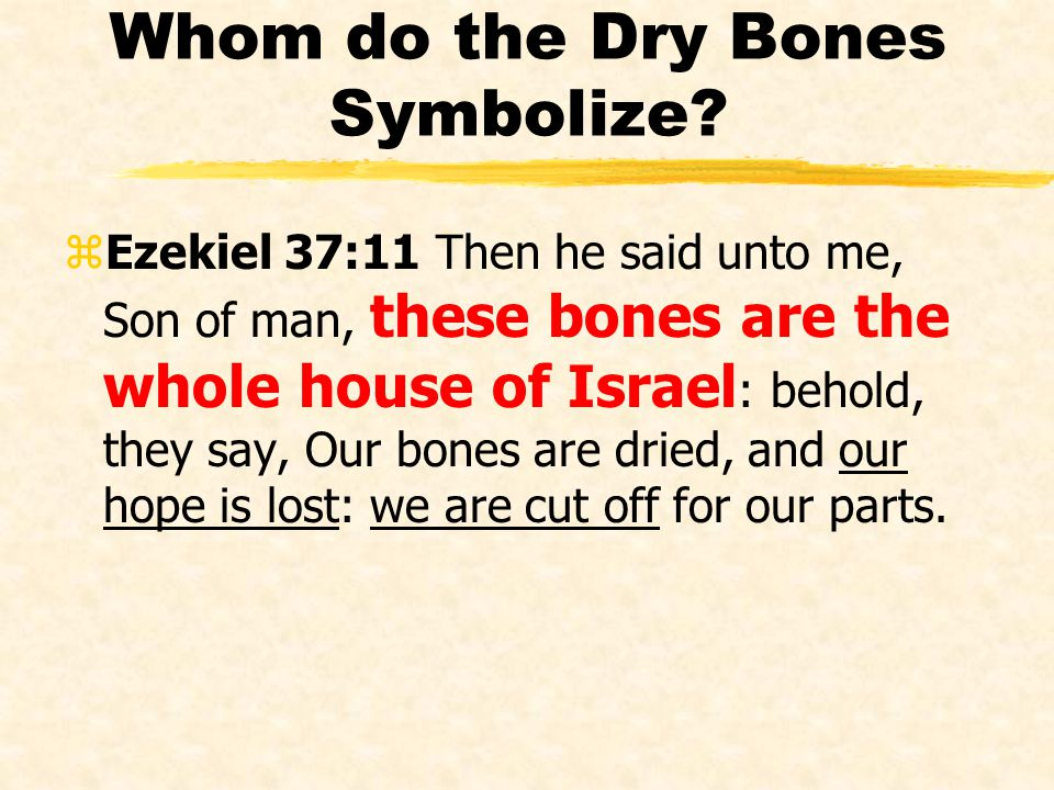 Whom do the Dry Bones Symbolize