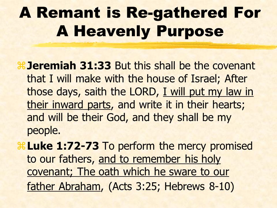 A Remant is Re-gathered For A Heavenly Purpose