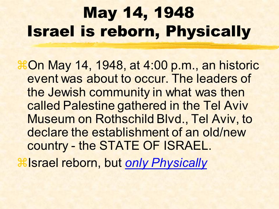 May 14, 1948 Israel is reborn, Physically