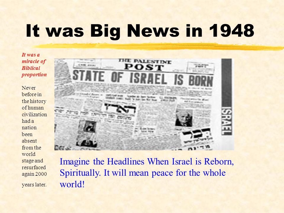 It was Big News in 1948 It was a miracle of Biblical proportion.