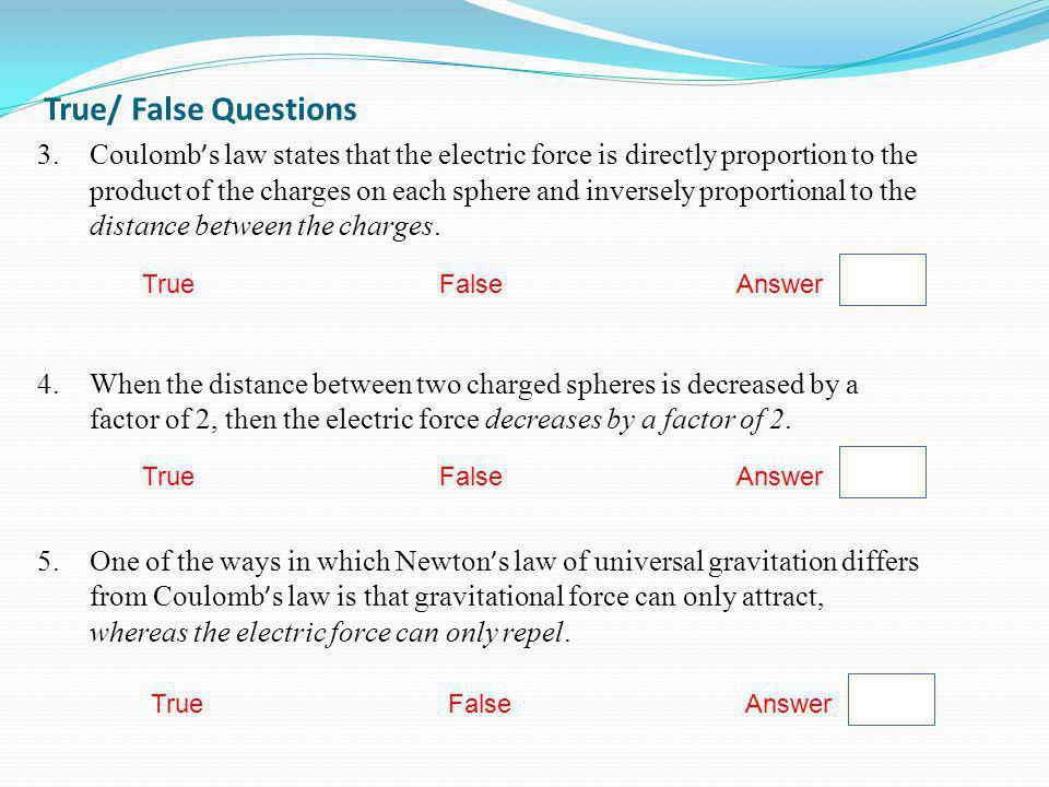 True/ False Questions
