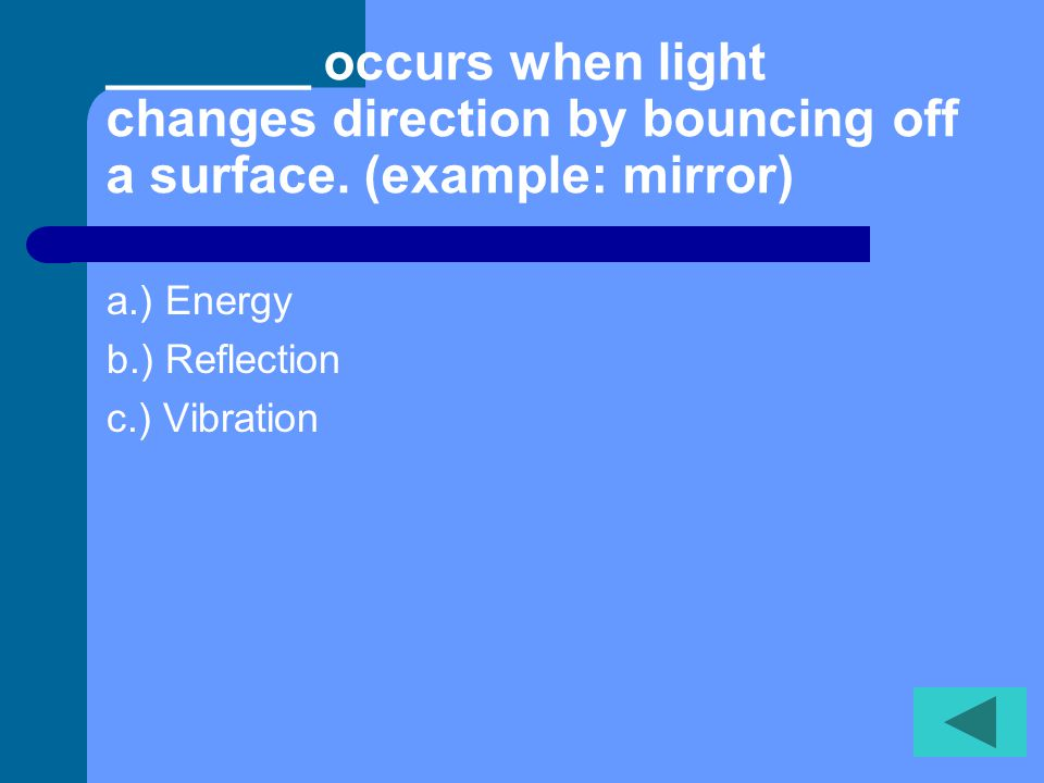 _______ occurs when light changes direction by bouncing off a surface