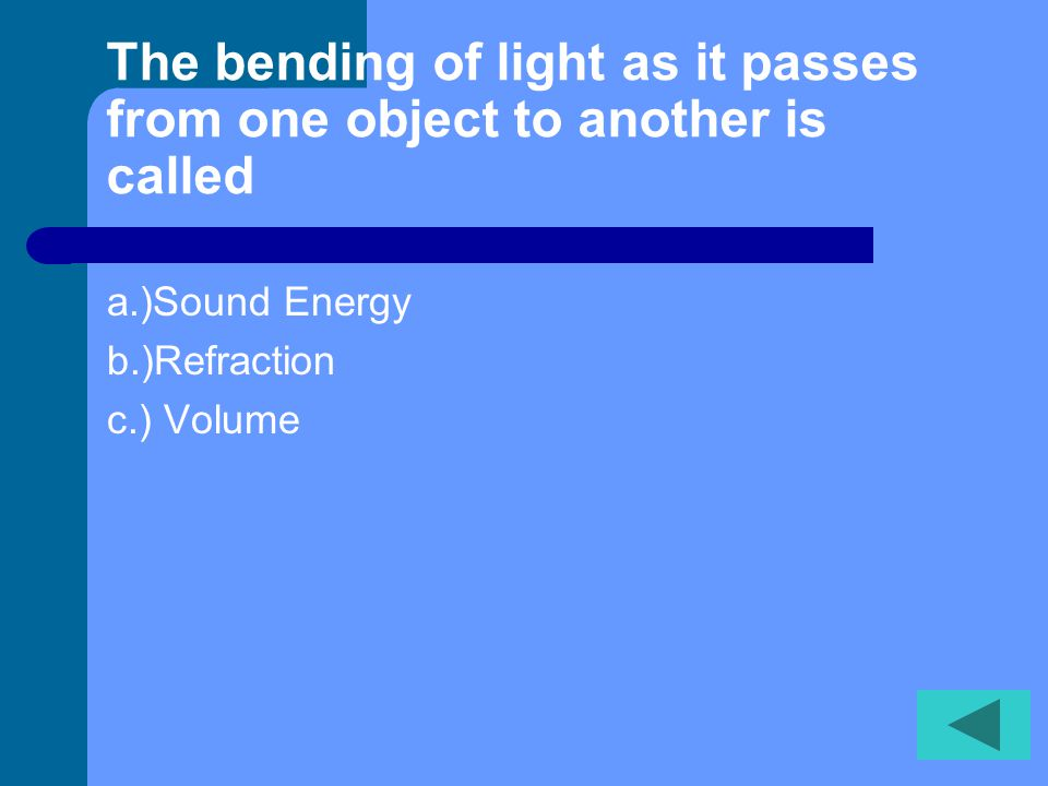 The bending of light as it passes from one object to another is called