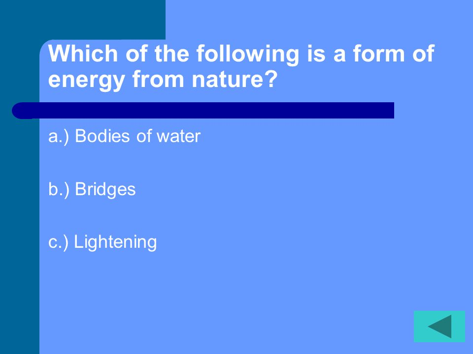 Which of the following is a form of energy from nature