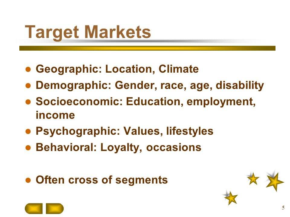 Target Markets Geographic: Location, Climate