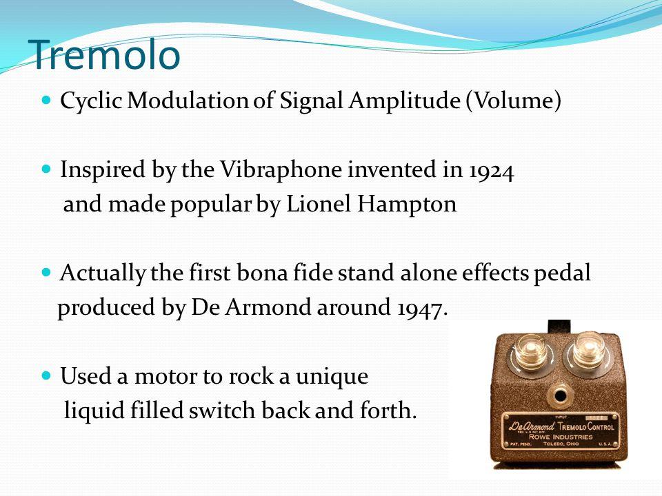 Tremolo Cyclic Modulation of Signal Amplitude (Volume)