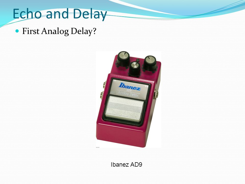 Echo and Delay First Analog Delay Ibanez AD9