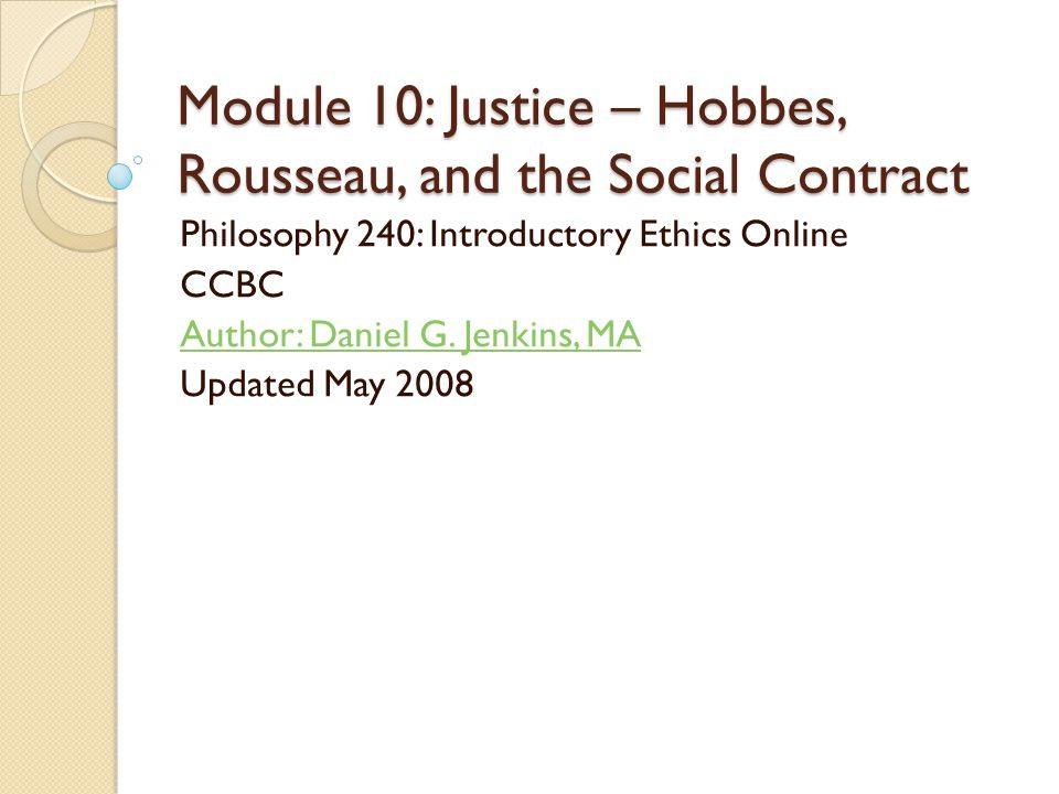 Module 10: Justice – Hobbes, Rousseau, and the Social Contract