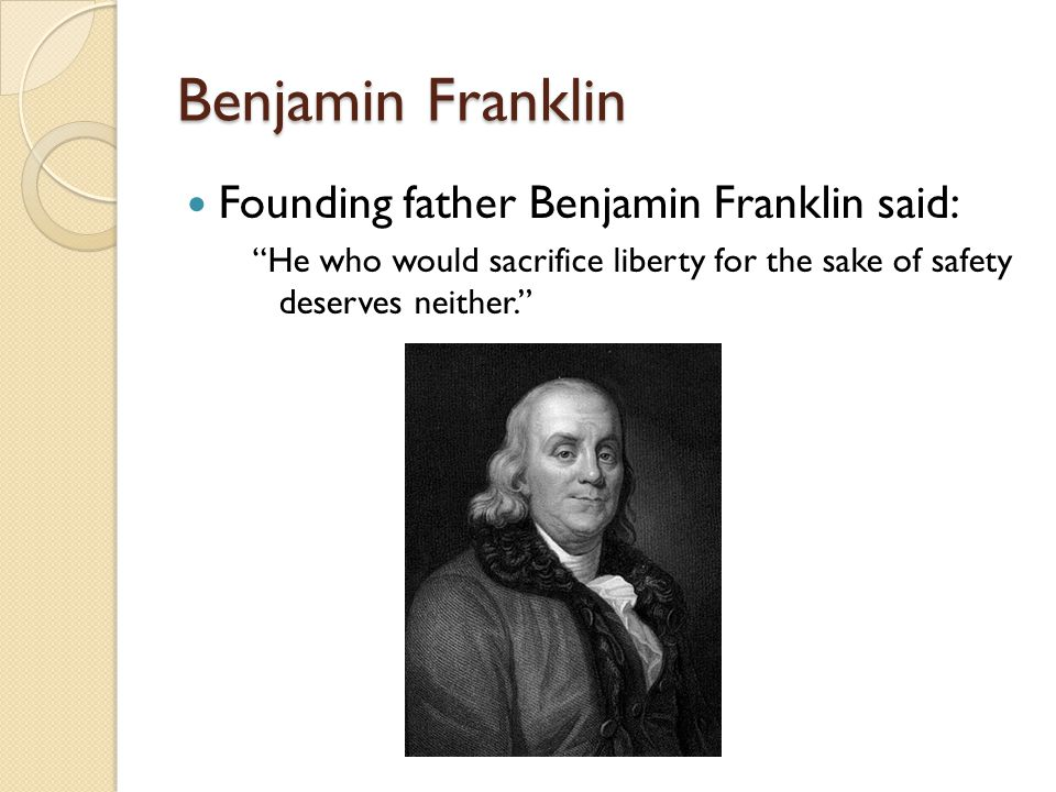 Benjamin Franklin Founding father Benjamin Franklin said: