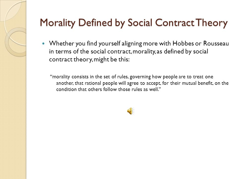 Morality Defined by Social Contract Theory