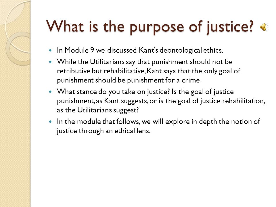 What is the purpose of justice
