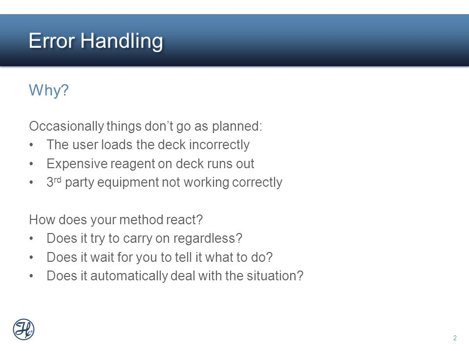 Error Handling Why Occasionally things don't go as planned: