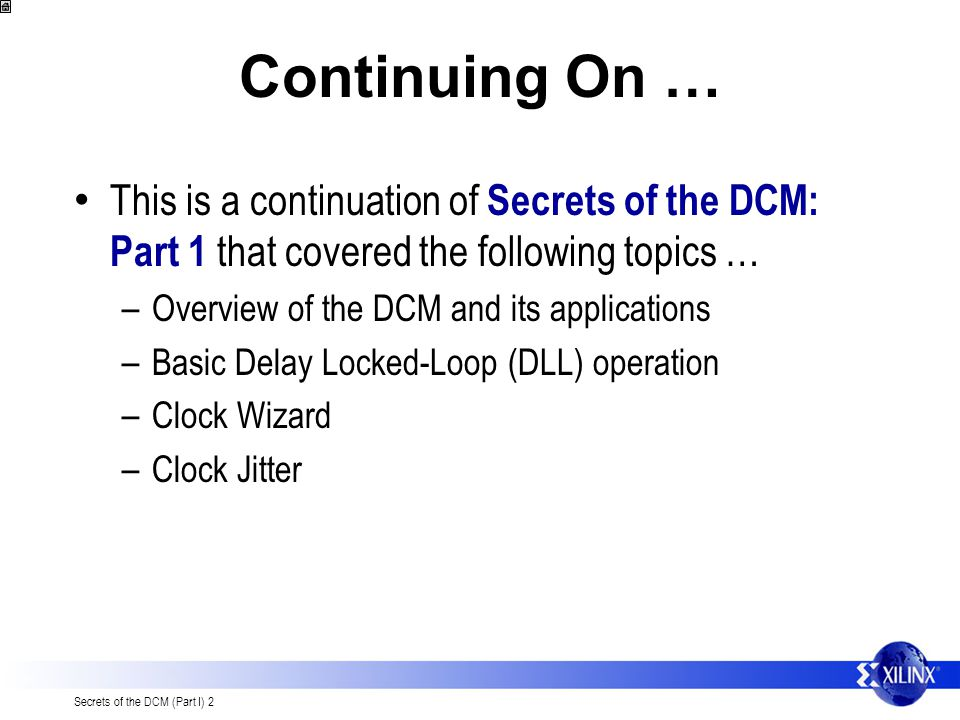 Continuing On … This is a continuation of Secrets of the DCM: Part 1 that covered the following topics …