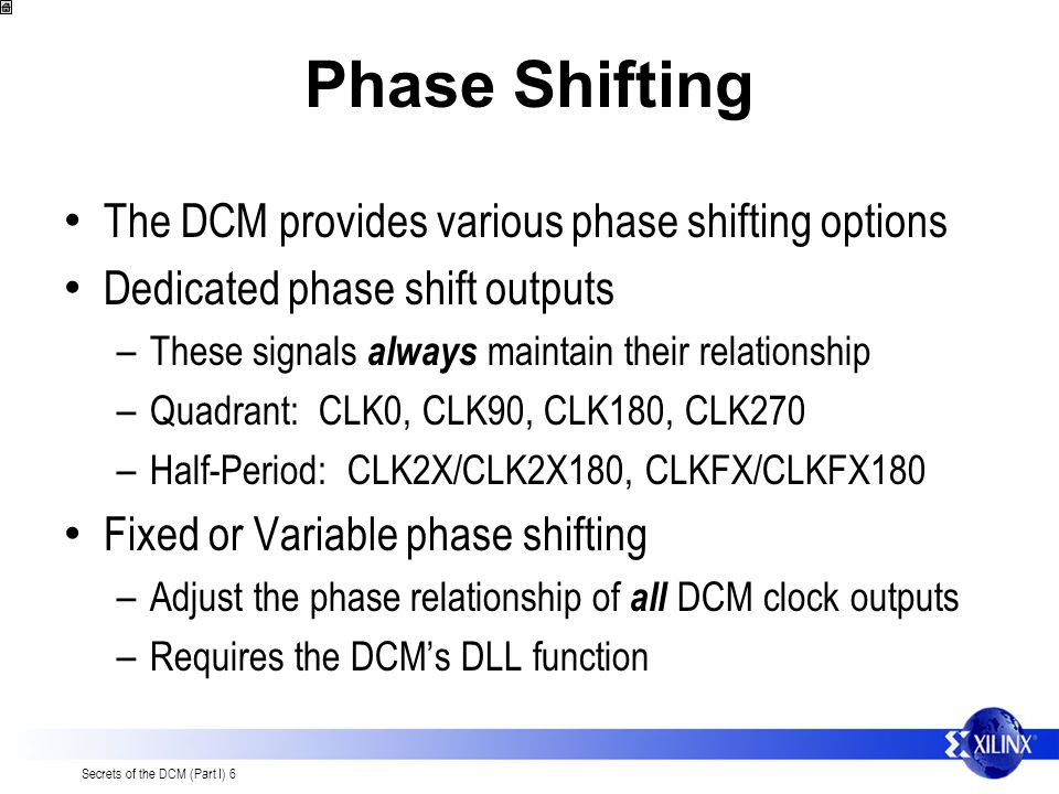 Phase Shifting The DCM provides various phase shifting options